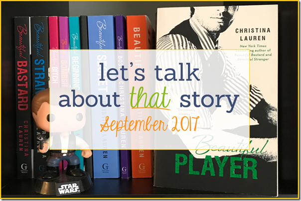Let's Talk About That Story: September 2017 | About That Story