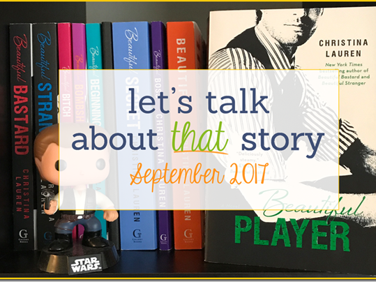 Let's Talk About That Story: September 2017