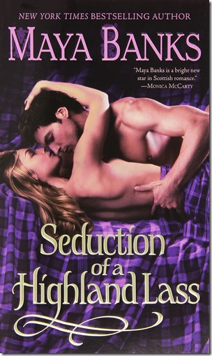 Review: Seduction of a Highland Lass (The McCabe Trilogy) #2 by Maya Banks | About That Story