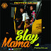 Music: Dexter'Miles – Slay Mama