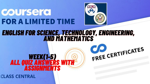 English for Science, Technology, Engineering, and Mathematics, week(1-5) All Quiz Answers with Assignments.