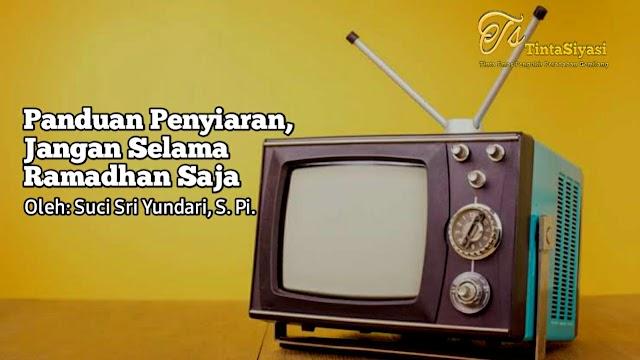 Panduan Penyiaran, Jangan Selama Ramadhan Saja
