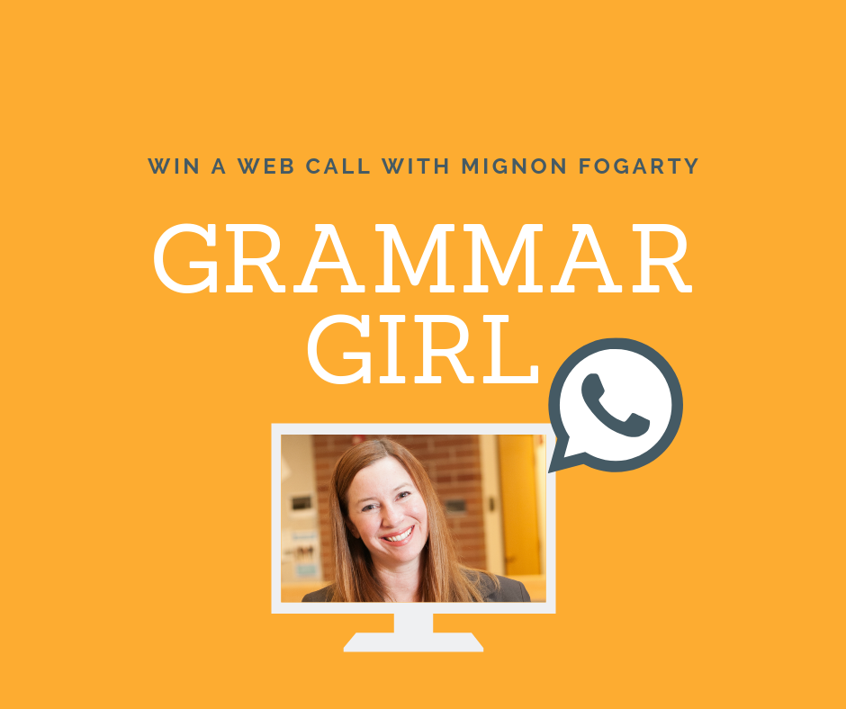 Win a web call with Grammar Girl.