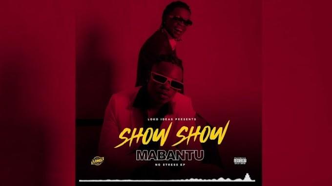 AUDIO: MABANTU FT MARIOO – SHOW SHOW | Download Mp3