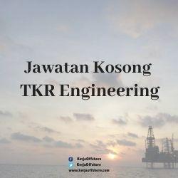 Jawatan Kosong TKR Engineering Sdn Bhd