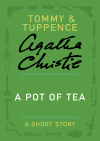 A Pot of Tea By Agatha Christie