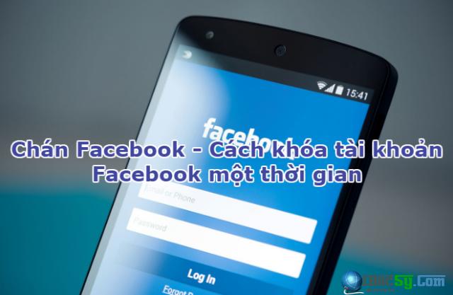 Chán Facebook - Cách khóa nick tài khoản Facebook một thời gian + Hình 1