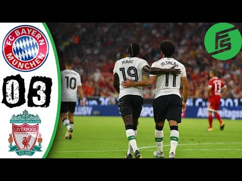 [Video] Bayern Munich vs Liverpool 0-3 – Highlights & Goals – 01 August 2017