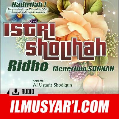 Istri Shalihah Ridha Menerima Sunnah - Ustadz Shodiqun Ambon