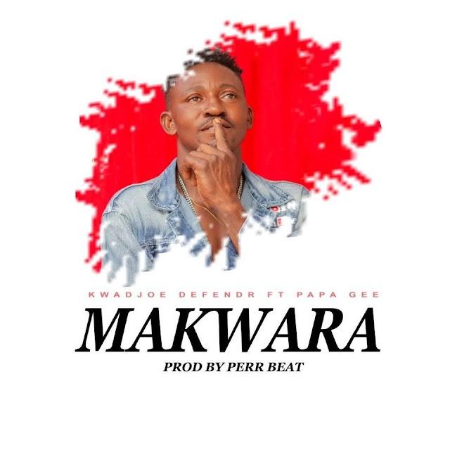 Kwadjoe Defender-Makwara-Ft.Papa Gee-(Prod by Perex)