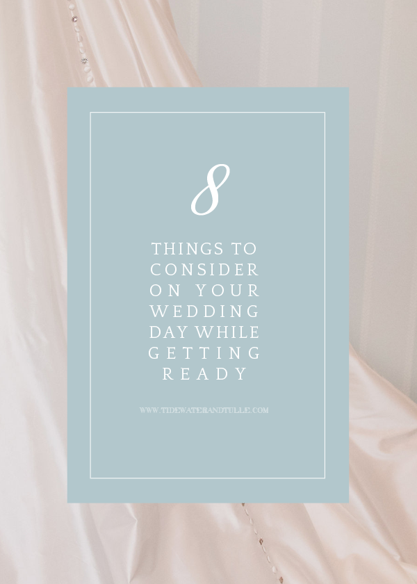 8 Things to Consider When Getting Ready | Tidewater and ...