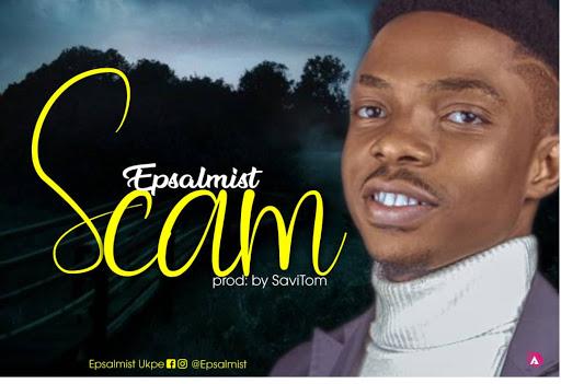 Scam By Epsalmist [ TRENDING]