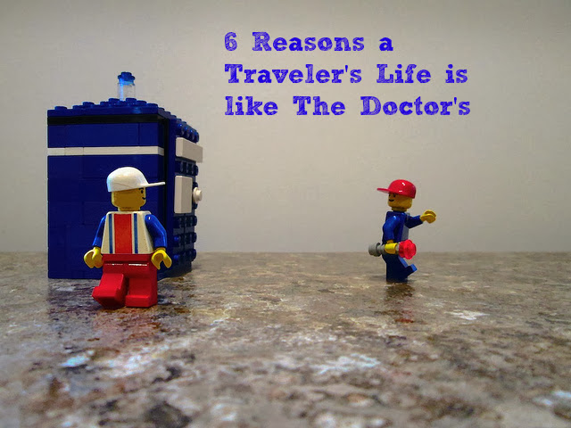 6 Reasons a Traveler's Life is like The Doctor's