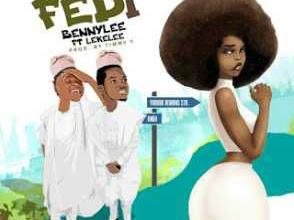 [MUSIC]: Bennylee ft. Leke Lee - Fedi (Prod. by TimmyY)