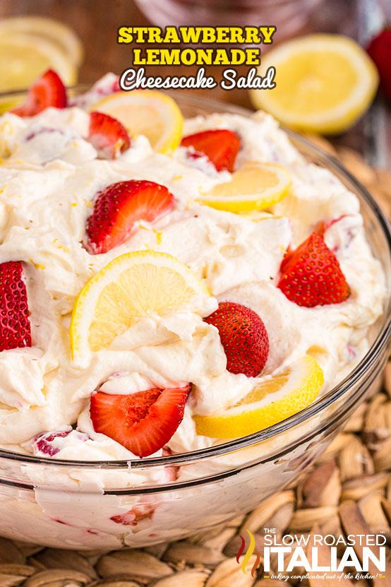 Strawberry Lemonade Cheesecake Salad in a bowl
