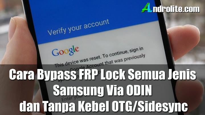 Cara Bypass / Melewati Verifikasi Akun Google (FRP Lock) Android Samsung Menggunakan ODIN dan Tanpa OTG atau Metode SideSync