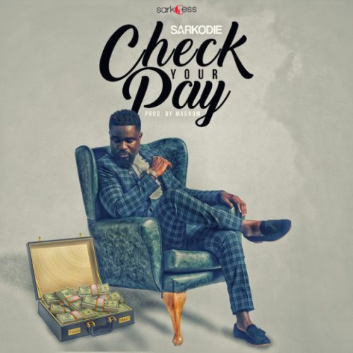 [Music] Sarkodie – Check Your Pay | @Sarkodie
