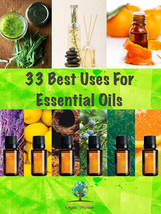 33 Best Uses For Essential Oils - Stylz World