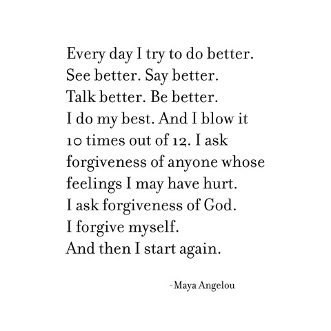 every day -- maya angelou