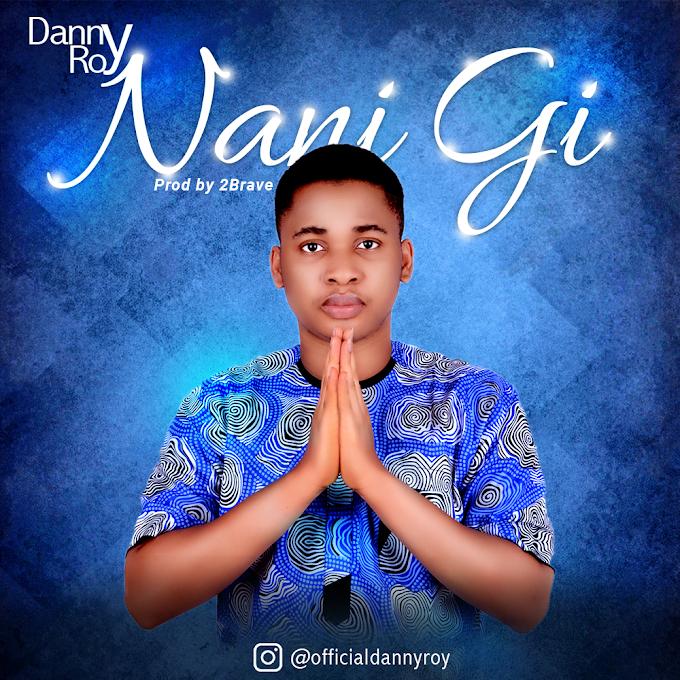 [Music] Danny Roy - Nani Gi
