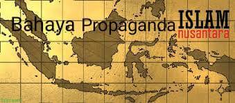 Bahaya Propaganda Islam Nusantara