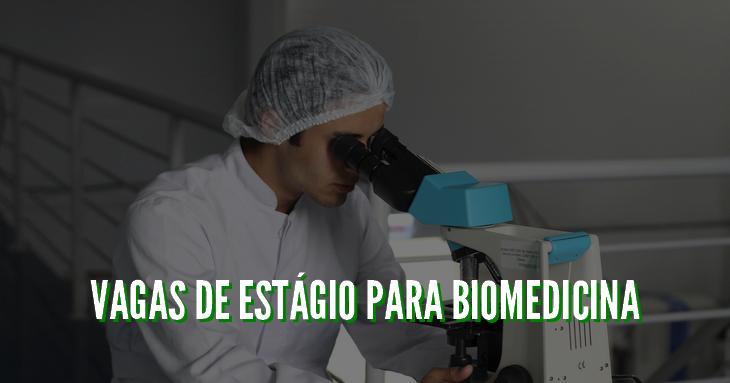 VAGAS DE ESTÁGIO PARA BIOMEDICINA