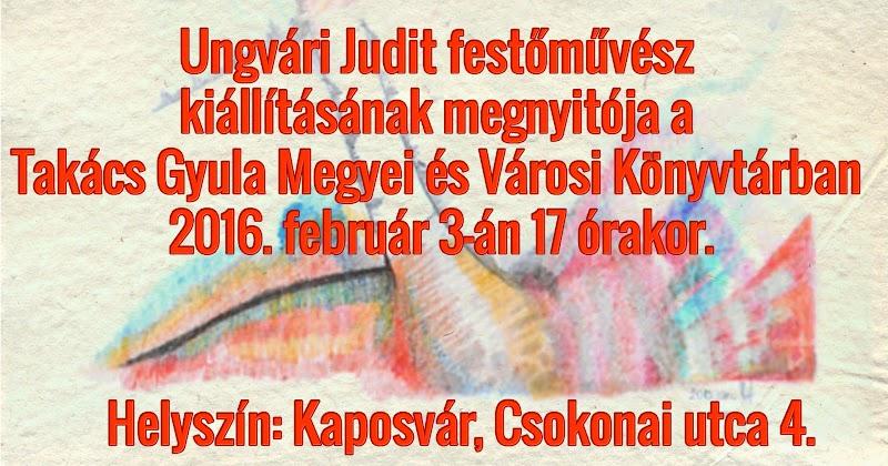 Ungvári Judit festőművész kiállítása 2016
