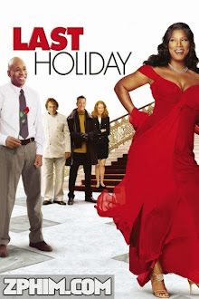 Kỳ Nghỉ Cuối Cùng - Last Holiday (2006) Poster