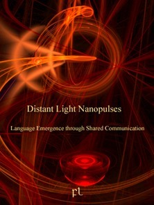 Distant Light Nanopulses - Language Emergence through Shared Communication Cover