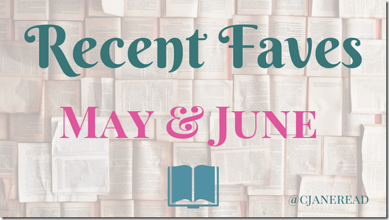 Recent Faves May & June