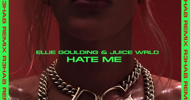 Edm Buzz Ellie Goulding Juice Wrld Hate Me R3hab Remix