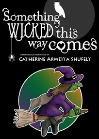 Cover of Catherine Armetta Shufelt's Book Something Wicked This Way Comes Constructing The Witch