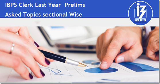 IBPS Clerk Last Year Asked Topics sectional Wise In Preliminary