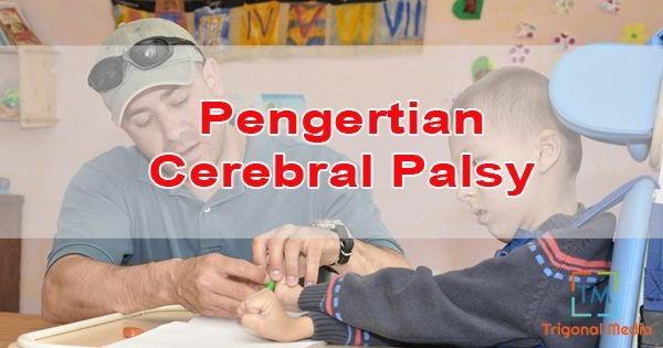 Pengertian Cerebral Palsy