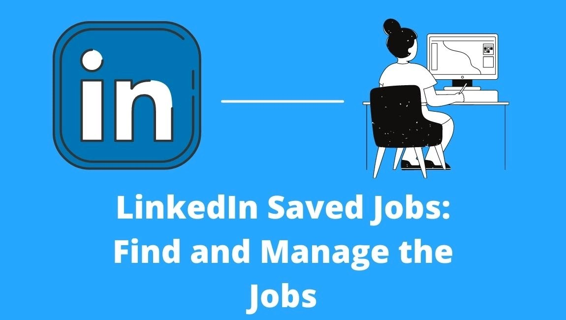 LinkedIn Saved Jobs: Find and Manage the Jobs