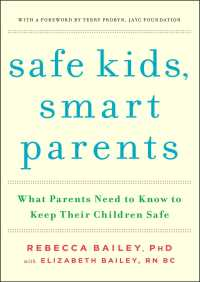 Safe Kids, Smart Parents By Rebecca Bailey