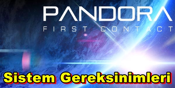 Pandora: First Contact PC Sistem Gereksinimleri