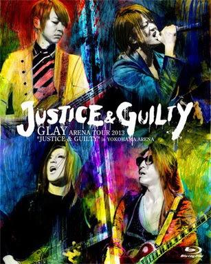 "[TV-SHOW] GLAY ARENA TOUR 2013 ""JUSTICE & GUILTY"" in YOKOHAMA ARENA (2013/06/05)"