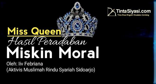 Miss Queen Hasil Peradaban Miskin Moral
