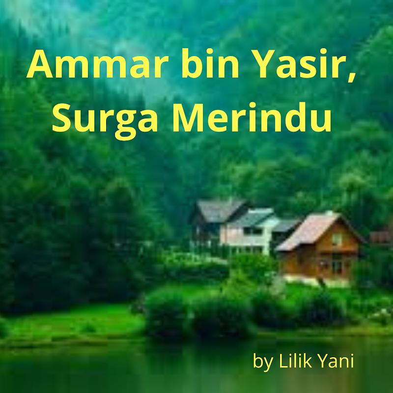 Ammar bin Yasir, Surga Merindu