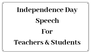 Speech On Independence Day For Teachers,Students