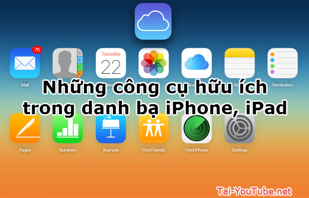 Hình 1 - Những công cụ hữu ích trong danh bạ iPhone, iPad