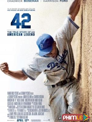 Phim Số Áo 42 Huyền Thoại - Forty Two (2013)