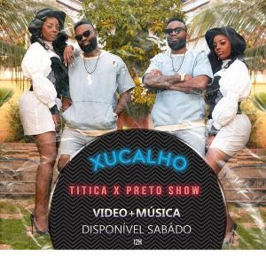 Titica x Preto Show – Xucalho (Afro House) [Download 2020]