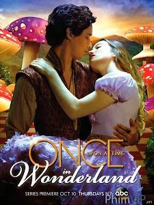 Ngày Xửa Ngày Xưa Ở Xứ Sở Thần Tiên Phần 1 - Once Upon A Time In Wonderland Season 1 poster