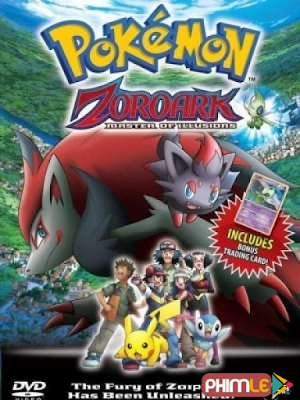 Pokemon Movie 13: Bá Chủ Của Ảo Ảnh Zoroark