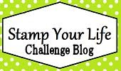 Stamp Your Life Challenge Blog