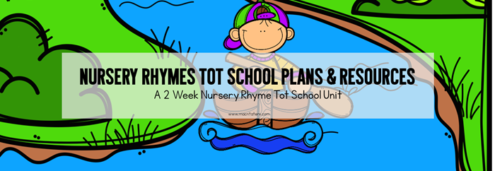 Nursery Rhyme Tot School Plans & Resources