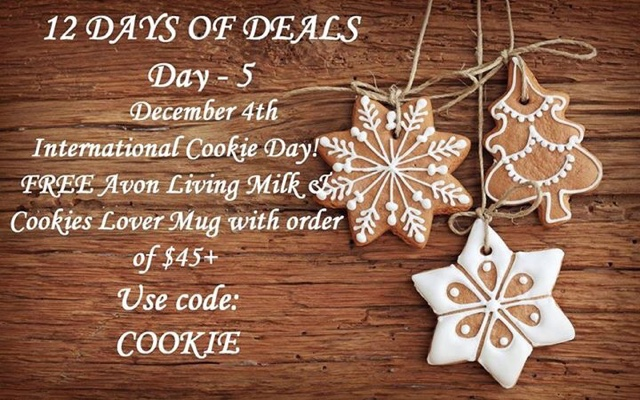 December 4  Free Milk and Cookies Lover mug with any $45+ order  CODE: COOKIE at https://maryvjjj1.avonrepresentative.com/