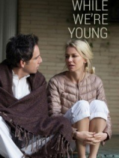 Khi Ta Còn Trẻ - While Were Young (2015)